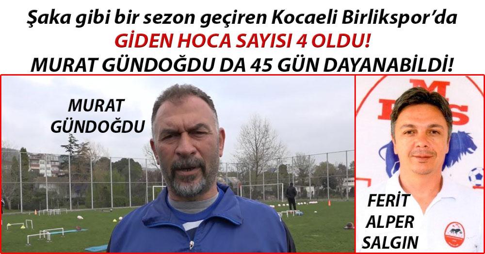 Kocaeli Birlikspor'da giden hoca sayısı 4 oldu!
