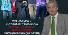 Mustafa Çulcu: Fenerbahçe hükmen mağlup, kartlar geçerli