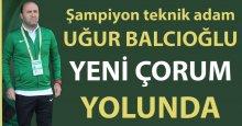 Uğur Balcıoğlu, Yeni Çorum yolunda