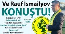 Ve Rauf İsmailyov konuştu!