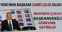 Yeni MHK Başkanı Sabri Çelik oldu!