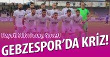Gebzespor'da KRİZ!