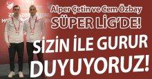 Alper Çetin ve Cem Özbay, Süper Lig'de!