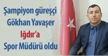 Gökhan Yavaşer, Iğdır İl Spor Müdürü oldu