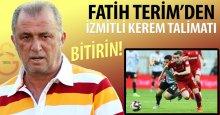 Terim'den Kerem Talimatı: BİTİRİN!