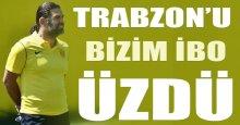Bizim İbo ilk maçında Trabzon'u üzdü