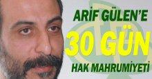 Arif Gülen'e 30 gün hak mahrumiyeti